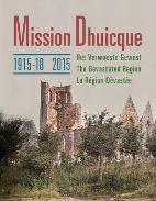 Nieuw boek 'De Mission Dhuicque' toont het erfgoed achter het front