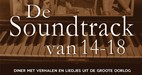 'De soundtrack van 14-18, diner met verhalen en liedjes uit de Groote Oorlog': laatste voorstellingen 2014