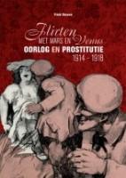 Causerie: Flirten met Mars en Venus - Oorlog en prostitutie 1914-1918