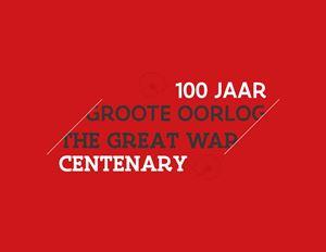 100 Jaar Groote Oorlog