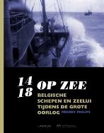 14-18 op zee: Belgische schepen en zeelui tijdens de Grote Oorlog