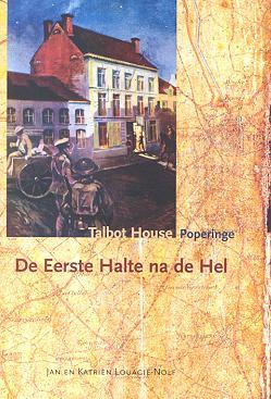 Talbot House Poperinge - De Eerste Halte na de Hel
