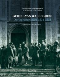 Achiel Van Walleghem - Oorlogsdagboeken 1914-1918