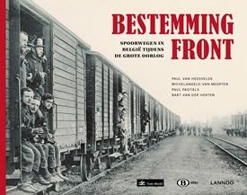 Bestemming Front: Spoorwegen in België tijdens de Grote Oorlog