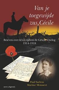 Van je toegewijde zus, Cécile: brieven over-leven tijdens de Groote Oorlog