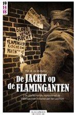 De jacht op de flaminganten - De strafrechtelijke repressie van de flaminganten aan het Belgisch front