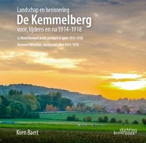Landschap en Herinnering. De Kemmelberg voor, tijdens en na de Eerste Wereldoorlog