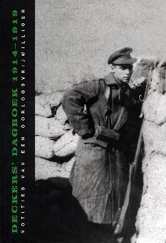 Deckers' dagboek 1914-1919 - Notities van een oorlogsvrijwilliger