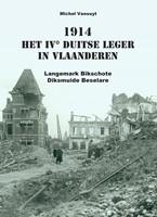 Het IVe Duitse leger in Vlaanderen Langemark, Bikschote, Diksmuide, Beselare 1914