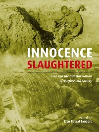 Innocence Slaughtered - Gas and the transformation of warfare and society