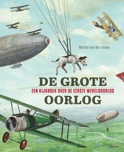 De Grote Oorlog: Een kijkboek over de Eerste Wereldoorlog