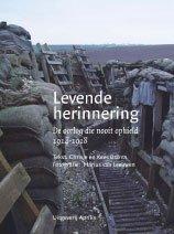 Levende herinnering - De oorlog die nooit ophield 1914-1918