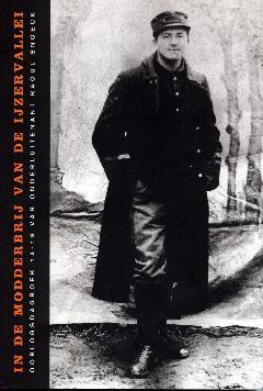 In de modderbrij van de IJzervallei - Oorlogsdagboek 14-18 van onderluitenant Raoul Snoeck