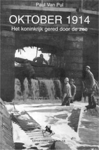 Oktober 1914, het koninkrijk gered door de zee