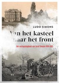 Van het kasteel naar het front: Het oorlogsdagboek van Jozef Simons 1914-1918