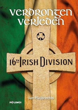 Verdrongen verleden. De 16e (Ierse) Divisie in Vlaanderen – 1917