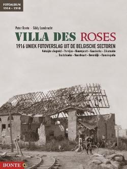Villa Des Roses, 1916 uniek fotoverslag uit de Belgische sectoren