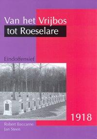Van het Vrijbos tot Roeselare, Eindoffensief 1918