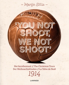 You not shoot, we not shoot: The Christmas Truce