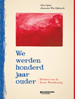 We werden honderd jaar ouder | Dichters over de Eerste Wereldoorlog