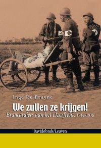 We zullen ze krijgen - Brancardiers aan het IJzerfront 1914-1918