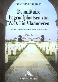 Militaire begraafplaatsen van W.O. I in Vlaanderen - Deel 1 : Ieper, Sint-Jan en Zillebeke