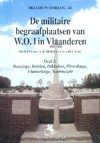 Militaire begraafplaatsen van W.O. I in Vlaanderen - Deel 2: Boezinge, Brielen, Dikkebus, Elverdinge, Vlamertingen en Voormezele