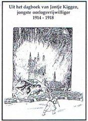 Uit het dagboek van Jantje Kiggen, jongste oorlogsvrijwilliegr 1914-1918