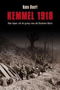 Kemmel 1918-Hoe Ieper uit de handen van de Duitsers bleef