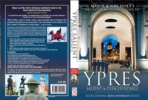 Major & Mrs Holt's Definitive Battlefield Guide to Ypres Salient & Passchendaele