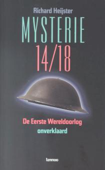 Mysterie 14/18 - De Eerste Wereldoorlog onverklaard