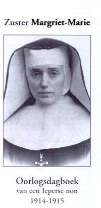 Zuster Margriet-Marie, oorlogsdagboek van een Ieperse non 1914-1915