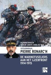 De Marinefuseliers aan het IJzerfront - Viceadmiraal Pierre Ronarc'h (1865 – 1940)